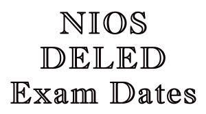 NIOS D.El.Ed Exam Date 2018