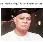 India's 'Matka King,' Ratan Khatri passes away