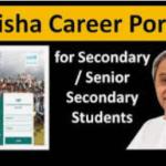 "Odisha Career Portal secondary, higher secondary students""odishacareerportal com"